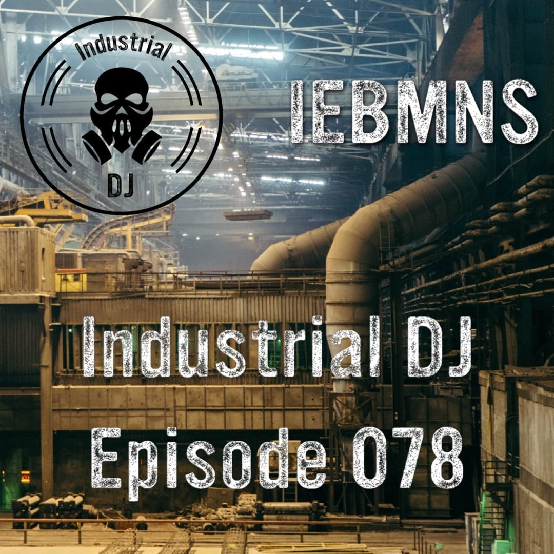 Industrial DJ Mix 078