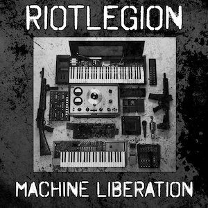 Riot Legion: Machine Liberation